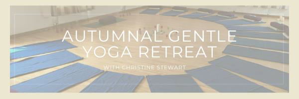 September 17-19, 2021: Gentle Autumnal Yoga Retreat with Christine